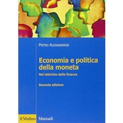 Economia e politica della moneta. Nel labirinto...