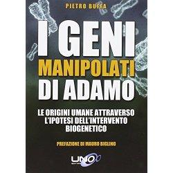 I geni manipolati di Adamo. Le origini umane...