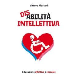 Disabilità intellettiva. Educazione affettiva e...