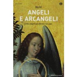 Angeli e arcangeli. Come pregarli per ottenere i...