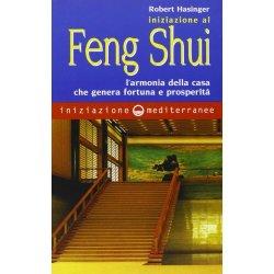 Iniziazione al feng shui. Larmonia della casa che...