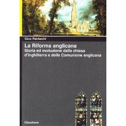 La riforma anglicana. Storia ed evoluzione della...