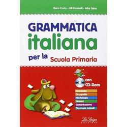 Grammatica italiana. Per la Scuola elemtare. Con...