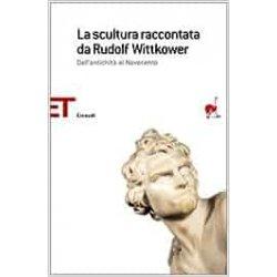 La scultura raccontata da Rudolf Wittkower....