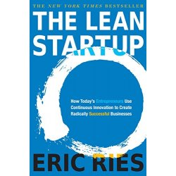 The Lean Startup How Todays Entrepreneurs Use...