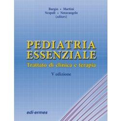 Pediatria essenziale. Trattato di clinica e...