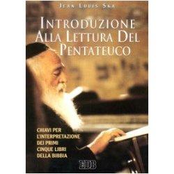 Introduzione alla lettura del Pentateuco. Chiavi...