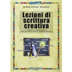 Lezioni di scrittura creativa. Un manuale di...