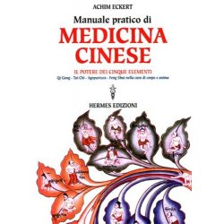 Manuale pratico di medicina cinese. Il potere dei...