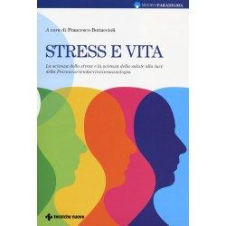 Stress e vita. La scienza dello stress e la...