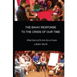 The Bahai Response to the Crisis of Our Time What...