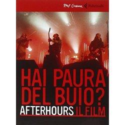 Afterhours. Hai paura del buio? Il film. DVD. Con...