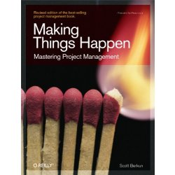 Making Things Happen Mastering Project Management