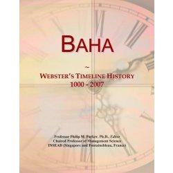 Baha Websters Timeline History, 1000 - 2007