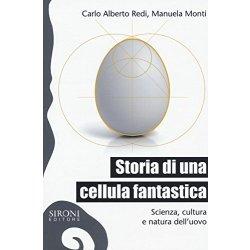 Storia di una cellula fantastica. Scienza,...