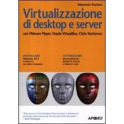 Virtualizzazione di desktop e server. Con VMare...