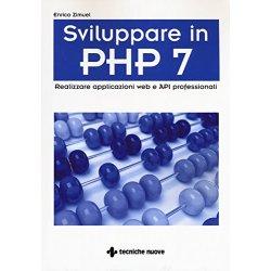 Sviluppare in PHP 7. Realizzare applicazioni Web...