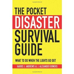 The Pocket Disaster Survival Guide What to Do...