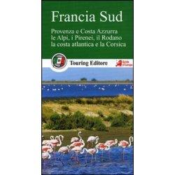 Francia sud. Provenza e Costa Azzurra, le Alpi, i...
