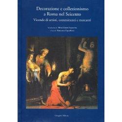 Decorazione e collezionismo a Roma nel Seicento