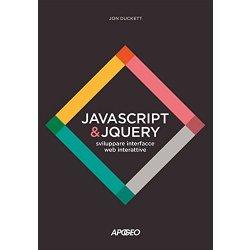 JavaScript & JQuery. Sviluppare interfacce web...