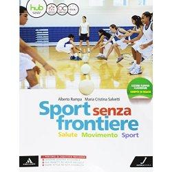 Sport senza frontiere. Per la Scuola media. Con...