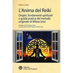 Lanima del reiki. Origini, fondamenti spirituali...
