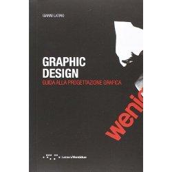 Graphic design. Guida alla progettazione grafica