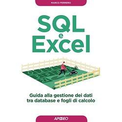 SQL e Excel. Guida alla gestione dei dati tra...