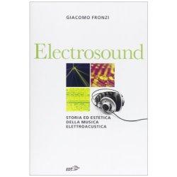 Electrosound. Storia ed estetica della musica...