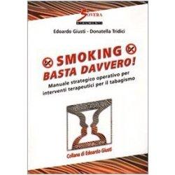 Smoking. Basta davvero! Manuale strategico...