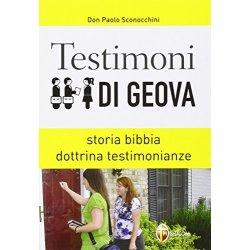 Testimoni di Geova. Storia, bibbia, dottrina,...