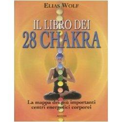 Il libro dei 28 chakra. La mappa dei più...