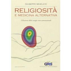 Religiosità e medicina alternativa. Lillusione...