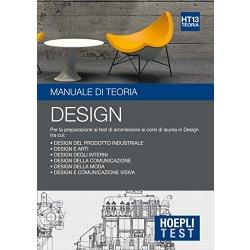 Hoepli Test. Design. Manuale di teoria. Per la...