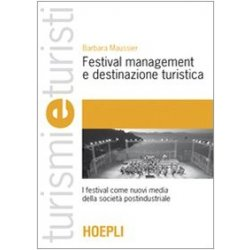 Festival management e destinazione turistica. I...