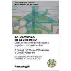 La demenza di Alzheimer. Guida allintervento di...