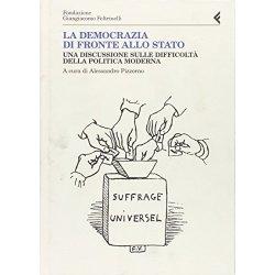La democrazia di fronte allo stato. Una...